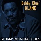 "Bobby ""Blue"" Bland альбом Stormy Monday Blues"