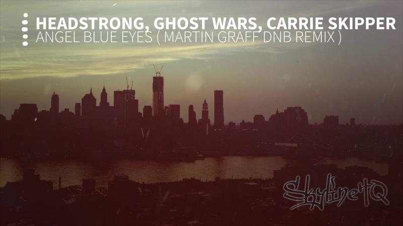 Headstrong Ft. Ghost Wars Carrie Skipper - Angel Blue Eyes (Martin Graff DB Mix)