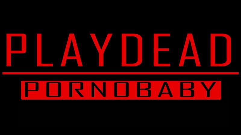 Playdead - Porno Baby