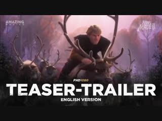 ENG | Тизер-трейлер: «Холодное сердце 2» / «Frozen 2», 2019