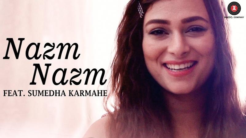 Nazm Nazm feat. Sumedha Karmahe | Bareilly Ki Barfi | Sumedha Karmahe | Arko