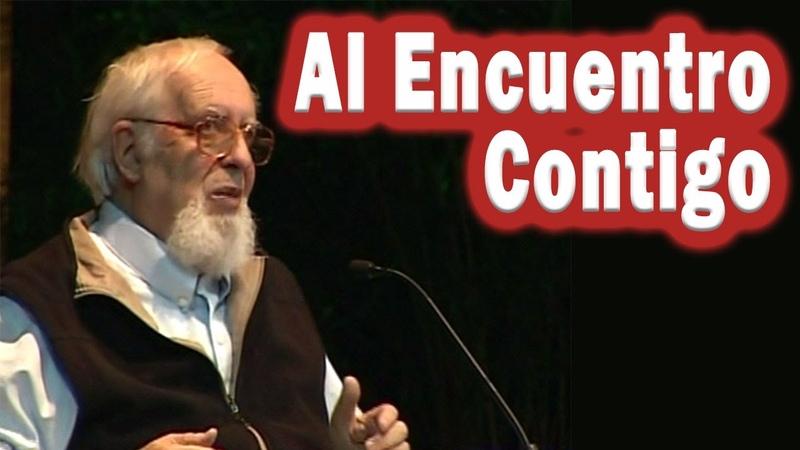 Al encuentro contigo - Padre Ignacio Larrañaga