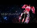 【Kasane Teto】Starduster【Cover Song】
