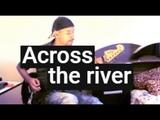Across the river - Junior Santana