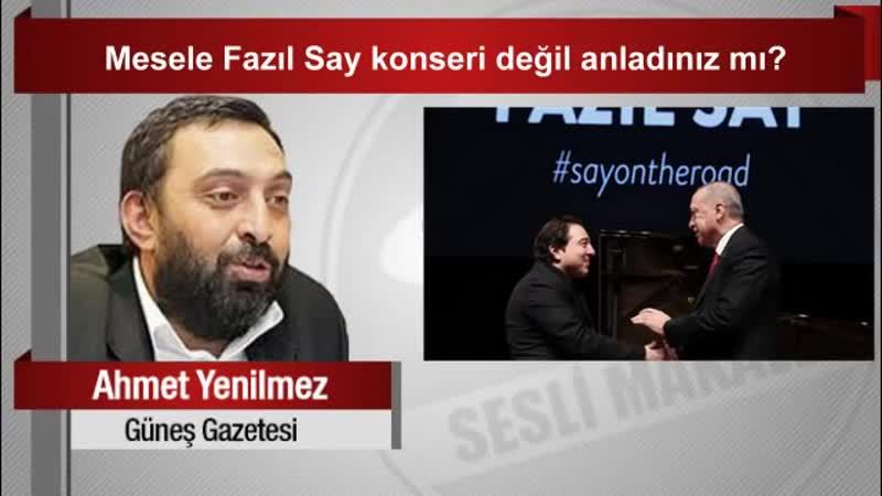 Ahmet Yenilmez Mesele Fazıl Say konseri değil anladınız mı