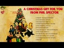 A Christmas Gift For You From Phil Spector Full Album | Phil Spector Ronettes Christmas songs 2019