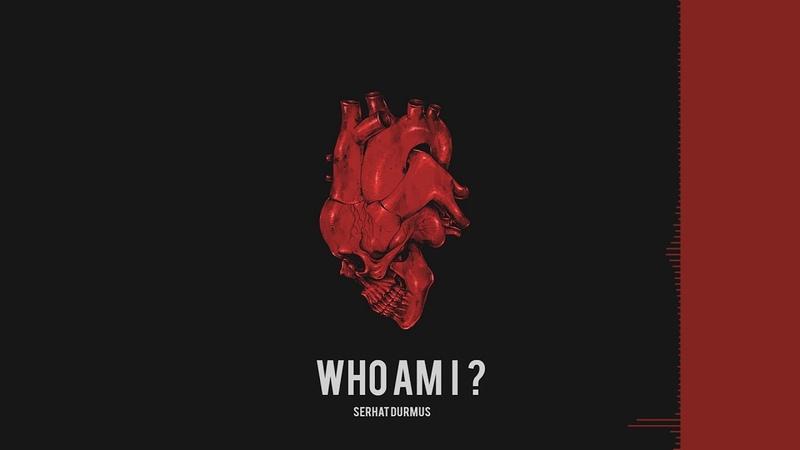 Serhat Durmus - Who Am I ? (HOLA EP.)