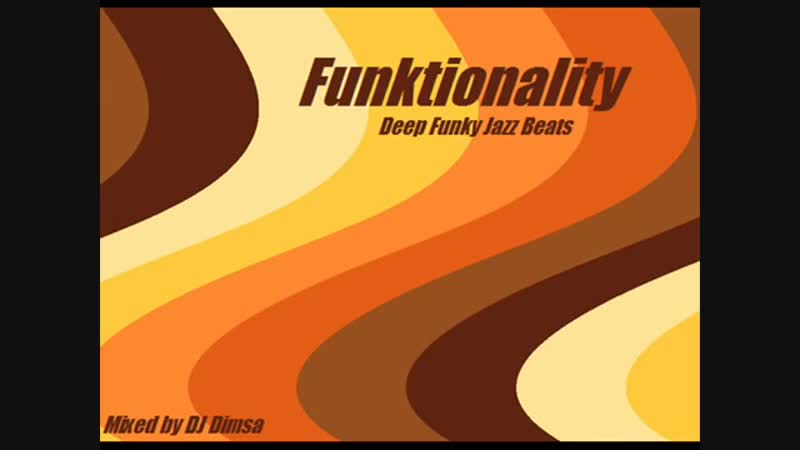 Funktionality - Deep Funky Jazz Beats (2013).mp4