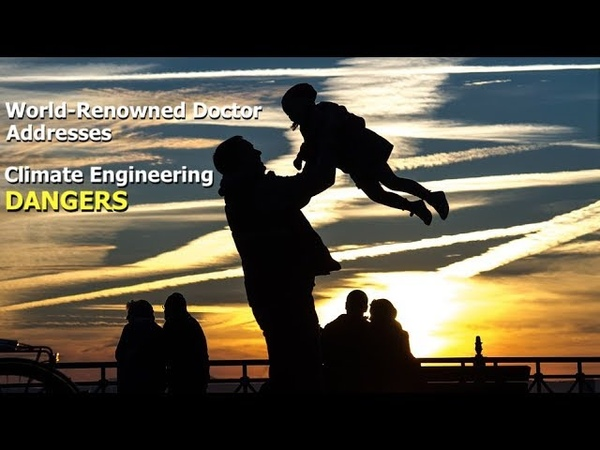 World-Renowned Doctor Addresses Climate Engineering Dangers