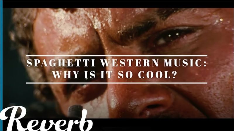 Why is Spaghetti Western Music So Cool? | Reverb Learn To Play » Freewka.com - Смотреть онлайн в хорощем качестве