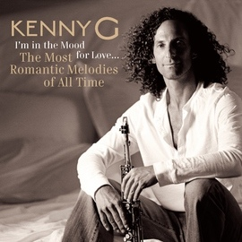 Kenny G альбом I'm In The Mood For Love ... The Most Romantic Melodies Of All Time