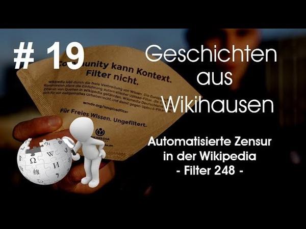 Automatisierte Zensur auf der Wikipedia - Filter 248 - Geschichten aus Wikihausen 19