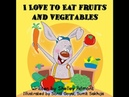 Reading aloud books-bedtime story book I love to eat fruits and fegetables healthy food for kids
