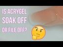 Is Acrgel Soak Off or File Off?