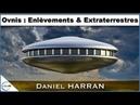 OVNIs Enlèvements Extraterrestres avec Daniel Harran NURÉA TV