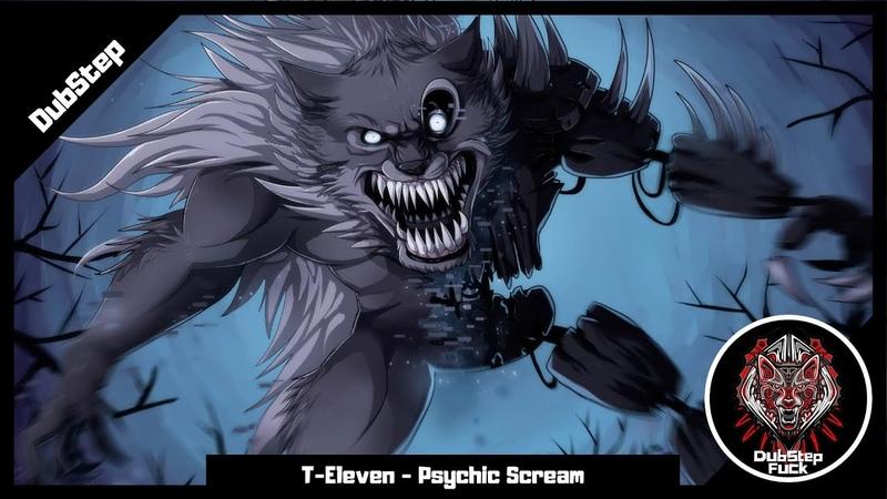 [DubStep] T-Eleven - Psychic Scream