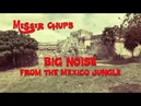 Messer chups-Big noise from the Mexico Jungle