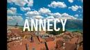 Annecy — La Venise Savoyarde   4K Timelaps