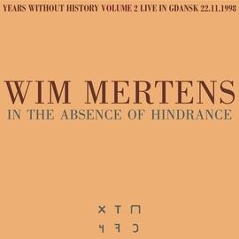 Wim Mertens альбом In the Absence of Hindrance