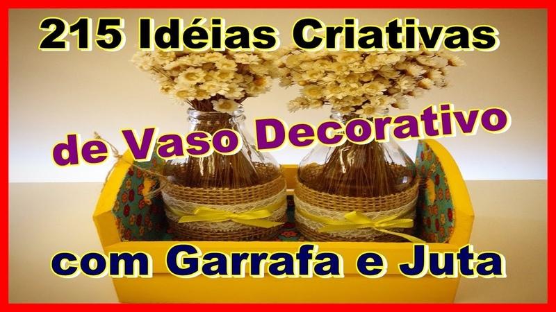 215 Idéias Criativas de Vaso Decorativo com Garrafa e Juta | Criando Maravilhas