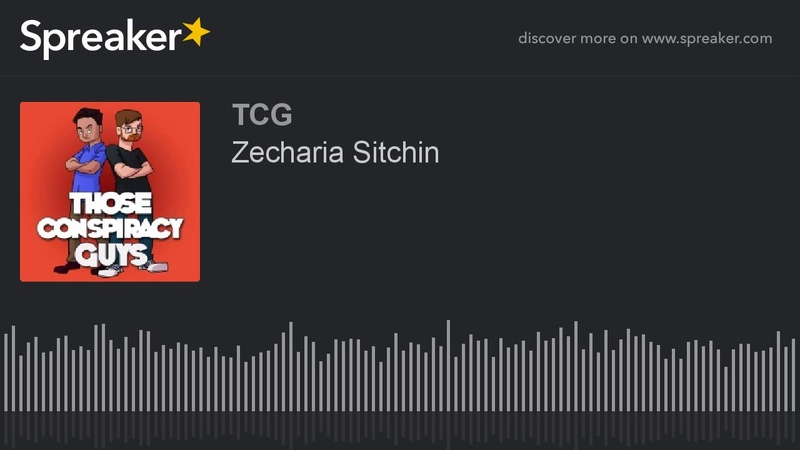 Zecharia Sitchin - Those Conspiracy Guys - Podcast Episode