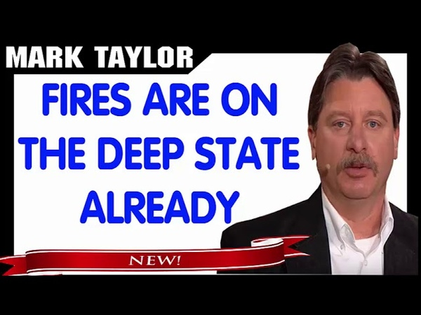 Mark Taylor Prophecy September 20 2018 FIRES ARE ON THE DEEP STATE ALREADY