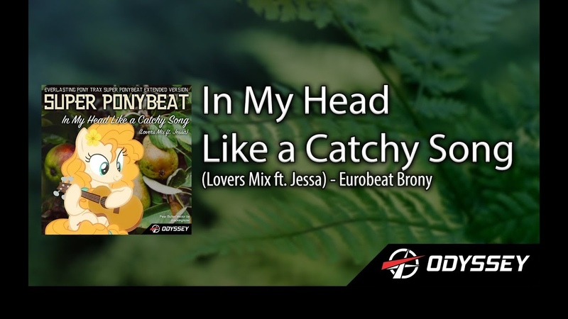 You're In My Head Like A Catchy Song (Lovers Mix ft. Jessa) - Eurobeat Brony [EUROBEAT]