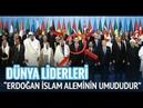 Dünya Liderlerinden Türkiye ve Erdoğana Övgüler