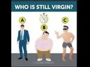 Who is still a virgin? Meme