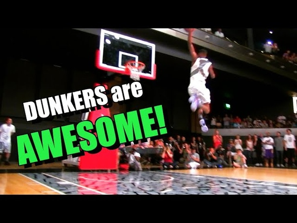 DUNKERS Are Awesome!! CRAZY Slam Dunks!