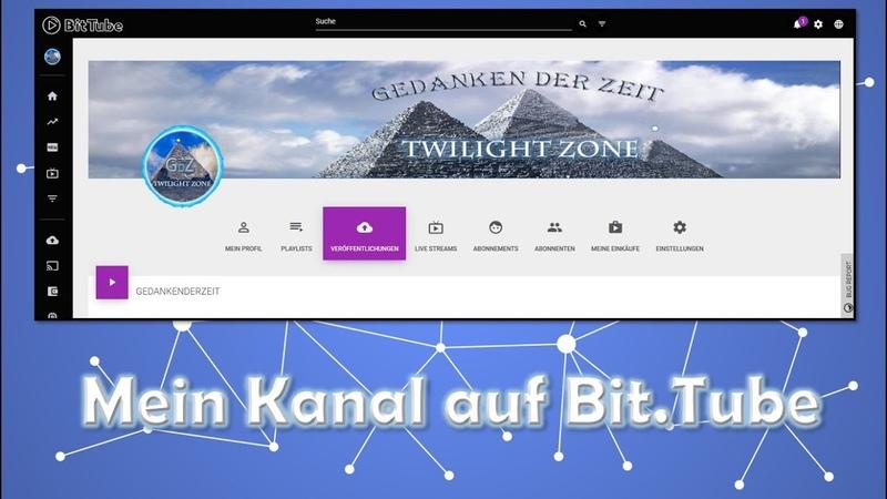 Mein Kanal auf BitTube - Hintergründe und Informationen