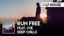 Deep Chills Run Free feat IVIE Official Audio shoechange shoe challenge