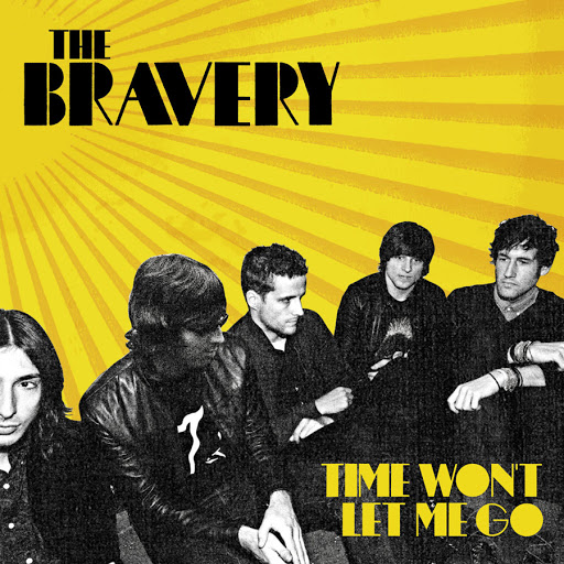 The Bravery альбом Time Won't Let Me Go