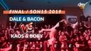 Dale Break Bacon VS Kaos Boby FINAL Son15 2019