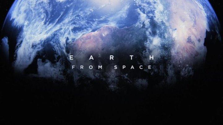 BBC Земля Взгляд из космоса 3 серия Earth From Space 2018 FullHD