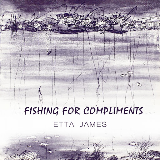 Etta James альбом Fishing For Compliments