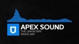 Trance - Apex Sound - The Unknown (Radio Mix) Umusic Records Release