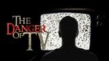 THE ARMY OF SATAN - PART 11 - The Danger of TV - (Illuminati Agenda)
