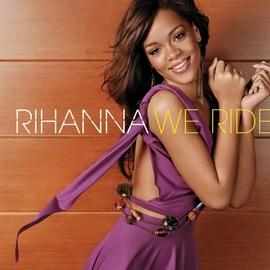 Rihanna альбом We Ride