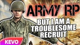 ARMY RP but I am a troublesome recruit