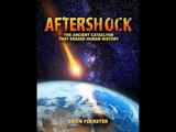 Aftershock The Ancient Cataclysm That Erased Human History