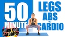 50 Minute Legs Abs and Cardio Workout 🔥Burn 600 Calories!🔥