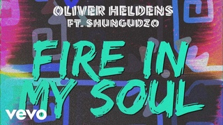 Oliver Heldens feat. Shungudzo - Fire In My Soul (Audio)