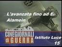 CINEGIORNALI DI GUERRA 15 - L'avanzata fino ad El Alamein 1942.05 ISTITUTO LUCE