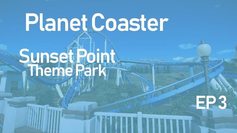 Planet Coaster - Ep. 3 - Sunset Point - Anibus roller coaster