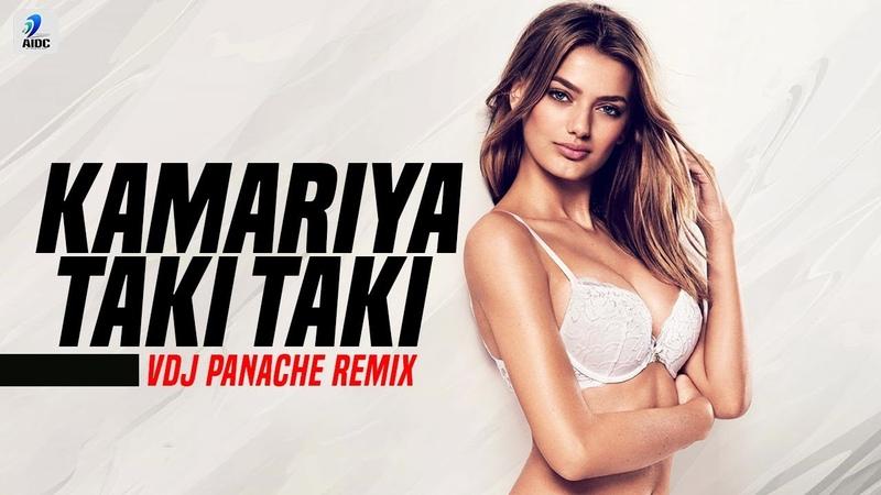Kamariya X Taki Taki (Remix)   VDJ Panache   Nora Fatehi   DJ Snake   Selena Gomez   Ozuna   Cardi B