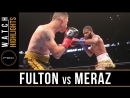 Fulton vs Meraz (Highlights) September 30, 2018