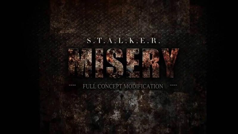 S.T.A.L.K.E.R. MISERY 2.2.1 [8] RUS - Розвідка - 2019 - Stream