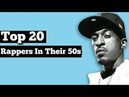 Top 20 Rappers In Their 50s