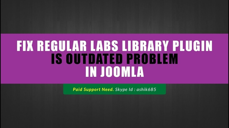 How to fix Regular Labs Library plugin is outdated Problem in Joomla